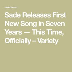 Sade Releases First New Song in Seven Years — This Time, Officially – Variety