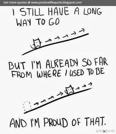 I sill have a long way to go, but i am already so far.  #funny #quote #lifequote