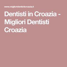 Dentisti in Croazia - Migliori Dentisti Croazia