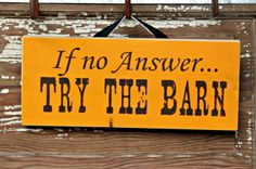 If No Answer...Try The Barn