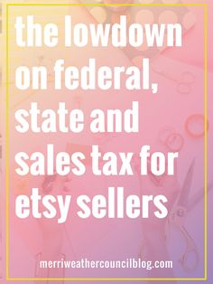 tax info for etsy sellers | the merriweather council blog