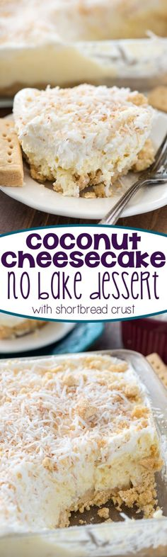 Easy Coconut Cheesecake No Bake Dessert Recipe - this heavenly lush recipe is filled with coconut cheesecake and a shortbread crust! It's a great no bake recipe for a party! by georgette