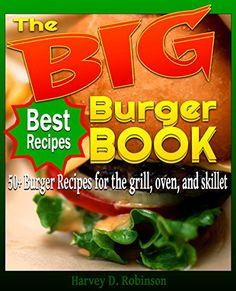The Big Burger Book: 50+ Burger Recipes for the Grill, Ov... https://www.amazon.com/dp/B013JEZ7QU/ref=cm_sw_r_pi_dp_clYoxbFNSCTGP