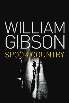 William Gibson - spook country