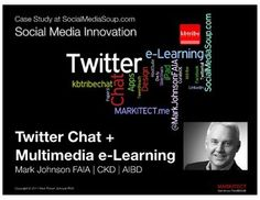 Twitter Chat + Multimedia e-Learning by Mark Johnson FAIA via Slideshare.net - This presentation documents a detailed social media Twitter campaign to promote a LIVE Twitter Chat. The study provides tips for conducting your own Twitter Pre-Chat, Chat Day and Post-Chat Campaign. Mark Johnson, Faia, Case Study, Multimedia, App Design, Social Media Marketing, Resume, Innovation, Presentation