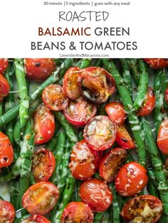 The Easiest Balsamic Green Beans And Tomatoes - Lavender & Macarons