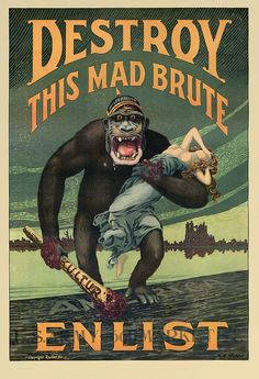 Propaganda poster from 1917 depicts Germany as a militarized gorilla with a bloody club ravishing a woman as he enters America from a devastated Europe.