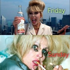 "This basically describes your weekend plans. | 21 Signs Patsy Stone From ""Absolutely Fabulous"" Is Your Spirit Animal"