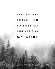 Nature quotes - forest print forest art black and white forest minimalist landscape trees forest fog top selling nature photography nature prints The Words, Phrase Cute, Great Quotes, Quotes To Live By, Super Quotes, Citation Nature, Vie Positive, Quotes Positive, Positive Thoughts