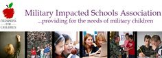 The Military Impacted Schools Association: Organization for school superintendents serving districts with a high concentration of military children.