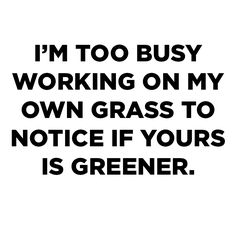 Too busy.