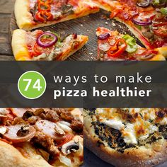 74 Smart Ways to Make Healthier Pizza
