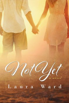 Nancy's Romance Reads: Book Review: NOT YET by Laura Ward