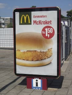 The kroket (a ragout-filled croquette) is that popular in the Netherlands that even McDonald's has its own version of it.