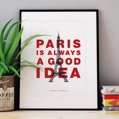 Paris is Always a Good Idea http://www.amazon.com/dp/B016C524T6 word art print poster black white motivational quote inspirational words of wisdom motivationmonday Scandinavian fashionista fitness inspiration motivation typography home decor