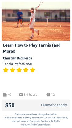 Learn How to Play Tennis (and More!) | Seeder offers perhaps the most dense collection of high quality online courses on the Internet. Over 13,800 courses, monthly discounts up to 92% off, and every course comes with a 30-day money back guarantee.