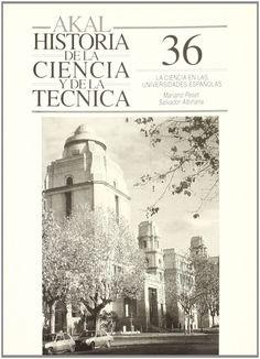 LA CIENCIA EN LAS UNIVERSIDADES ESPAÑOLAS. Mariano Peset, Salvador Albiñana. Localización: 5(091)/PES/cie