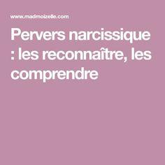 Pervers narcissique : les reconnaître, les comprendre