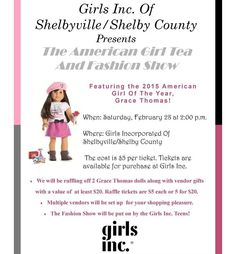 The American Girl Tea And Fashion Show With Girls Inc. – Girls Inc. Of Shelbyville/Shelby County Presents The American Girl Tea And Fashion Show Featuring the 2015 American Girl of the Year, Grace Thomas! When: Saturday, February 28 at 2:00 p.m. Where: Girls Incorporated Of Shelbyville/Shelby County The cost is $5 per ticket. Tickets are available for purchase at Girls Inc. We will be...