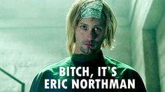 #trueblood no one messes wth Eric Northman