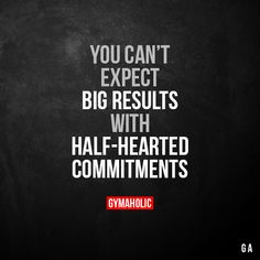 You can't expect big results With half-hearted commitments. More motivation: https://www.gymaholic.co #fitness #motivation #gymaholic