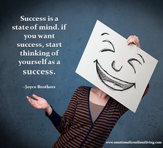 success is a state of mind if you want success start thinking of yourself