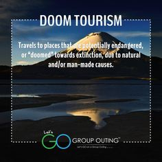 Did you know the #travelterm Doom Tourism??? #GoGroupOuting #GroupOuting