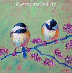 Chickadees Original Painting 12x12 by betsymclellanstudio, $45.00