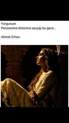 Yorgunum Pencereme dolanma bu gece ay ışığı Ahmet Erhan
