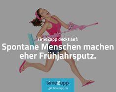 Spontane Menschen machen eher Frühjahrsputz.  Noch mehr schmunzeln? Jetzt TimeZapp folgen. #Fakten #lustig #Humor #Sprüche