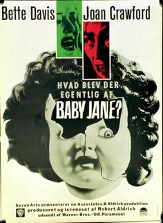 What ever happened to Baby Jane? (1962).  A former child star torments her crippled sister in a decaying Hollywood mansion. With Bette Davis and Joan Crawford.