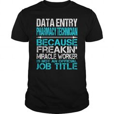 Awesome Tee For Data Entry Pharmacy Technician T-Shirts, Hoodies (22.99$ ==► Order Here!)