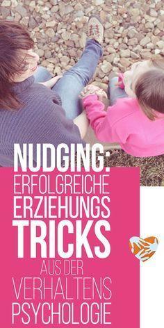 Nudging: Kleine Erziehungstricks aus der Verhaltenspsychologie   Erziehungstipps