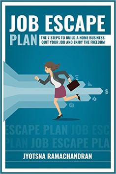 Amazon.com: Job Escape Plan: The 7 Steps to Build a Home Business, Quit your Job and Enjoy the Freedom: Includes Interviews of John Lee Dumas, Nick Loper, Rob Cubbon, Steve Scott, Stefan Pylarinos & others! eBook: Jyotsna Ramachandran: Kindle Store