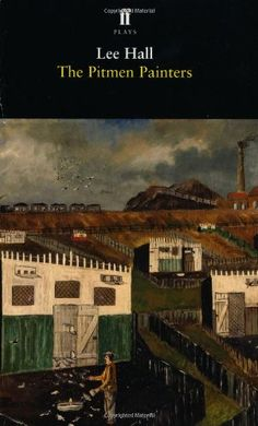 The Pitmen Painters (Play) / Lee Hall - Main Library E822 HAL(PIT)