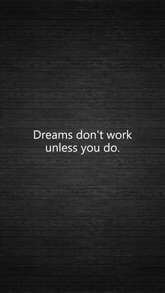 Dreams don't work unless you do wallpaper for #Iphone #Android #inspirational #quotes at Wallzapp.com