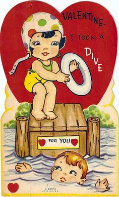 """""""I took a dive for you!""""  So cute, I love the old Valentines.....wish they would come back.."""