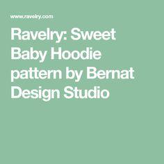 Ravelry: Sweet Baby Hoodie pattern by Bernat Design Studio