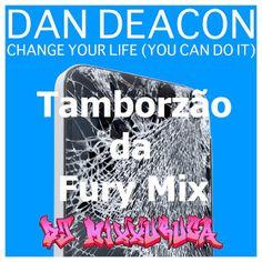 DJ MixXxuruca: Dan Deacon vs DJ MixXxuruca - Change Your Life (Ta...