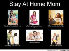stay at home mom memes - Bing Images