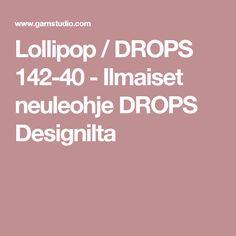 Lollipop / DROPS 142-40 - Ilmaiset neuleohje DROPS Designilta
