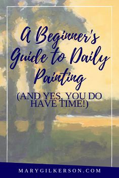 6 Steps To Creating A Daily Practice That Works For You - Mary Bentz Gilkerson Acrylic Painting Techniques, Art Techniques, Painting Videos, Watercolor Paintings, Painting Illustrations, Matte Painting, Watercolors, Art Basics, Watercolour Tutorials