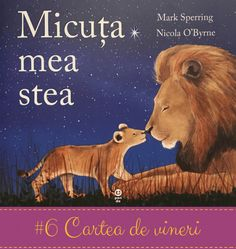 Micuta mea stea - Mark Sperring - Nicola O Byrne Cheap Books Online, Buy Cheap Books, Best Books To Read, Good Books, Sleeping Drawing, Album Jeunesse, Passion For Life, Star Wars, Book People