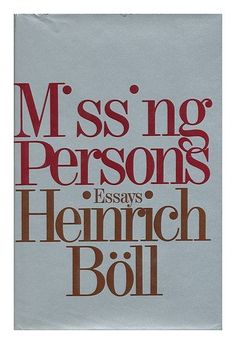 Missing persons and other essays by Heinrich Boll http://www.amazon.com/dp/0070064245/ref=cm_sw_r_pi_dp_XD0zwb01PJ0WK