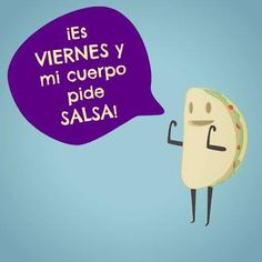 ¡Es #Viernes y mi cuerpo pide Salsa! #Citas #Frases @Candidman