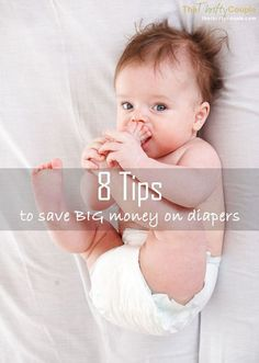 Check out these 8 Tips to Save BIG Money on diapers from tricks of the trade, grabbing a deal every week, cloth diapering, online diaper buying and more!  Save hundreds of dollars per baby with these tips!