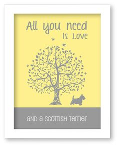 Scottish Terrier Art Print, All You Need Is Love And A Scottish Terrier, Tree, Modern Wall Decor on Etsy, $10.00
