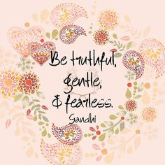 Be truthful gentle and fearless. Mahatma #Gandhi  I hope I've been all those things in these first 100 days of my project.   I wasn't sure I'd make it this far.  Here's to success!   #qotd #365project  #quoteoftheday #quotes #varnishedtruths #lifequotes #inspirationalquotes #motivationalquotes #instaquote #quotestagram #quotestoliveby #spiritual #liveauthentic #blessed #positivemindset #beingpassionate #inspiration #motivation #believe #wavesofkindness #design #graphicdesign #Gandhi…