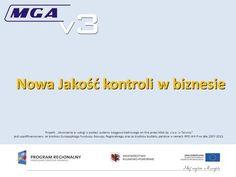 Nowa Jakość kontroli w biznesie Projekt: Stworzenie e- usługi w postaci systemu księgowo-kadrowego on-line przez MGA Sp. z o.o. w Toruniu jest współfinansowany.