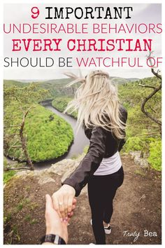 9 Undesirable Behaviors that the Bible Reminds Us to Be Watchful Of. WOW!! PIN FOR SURE!! Must read- so powerful and a great reminder that we all need!
